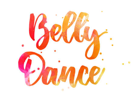 Belly dance - handwritten modern calligraphy lettering text. Watercolor paint imitation text. Template for dance studio.
