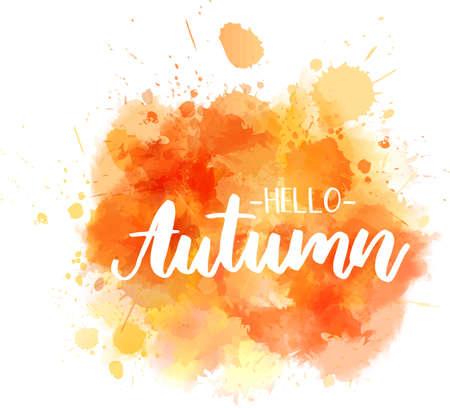 Hallo Herbst - handgeschriebene moderne Kalligraphiebeschriftung auf abstraktem Aquarellspritzen. Saison-Abbildung. Orangefarben.