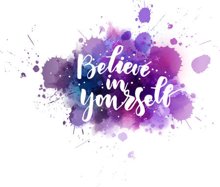 Believe in yourself - inspirational handwritten modern calligraphy motivational lettering text. On abstract watercolor paint splash background.