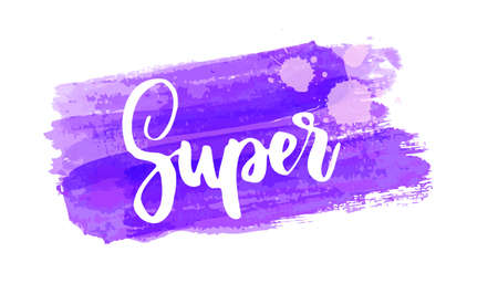 Super  - handwritten modern calligraphy lettering on colorful watercolor paint brushed background. Purple colored.