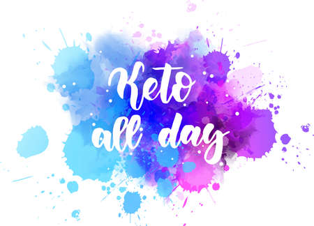 Keto all day - handwritten modern calligraphy lettering on abstract multicolored watercolor splash background. Keto diet - healthy life concept background. Ilustração