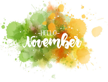 Abstract background with watercolor colorful splashes. Hello November handwritten modern calligraphy lettering. Autumn concept background.