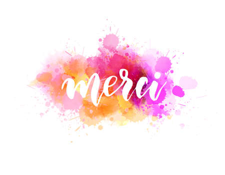 Merci - Thank you in French language. Handwritten modern calligraphy lettering text on multicolored watercolor paint splash background.