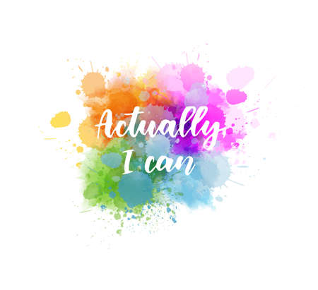 Actually I can - handwritten lettering on watercolor splash. Multicolored. Inspirational illustration. Ilustração