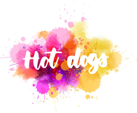 Hot dogs - handwritten modern calligraphy handlettering typography on painted brushed background