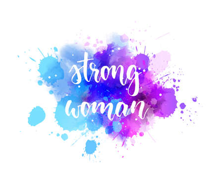 Strong woman - handwritten modern calligraphy motivational lettering text. On abstract watercolor paint splash background. Blue and purple colored.