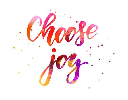 Choose joy - watercolor handwritten lettering. Multicolored. Inspirational illustration. Ilustracja