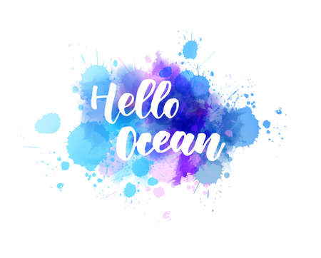 """Multicolored splash watercolor blot with handwritten modern calligraphy text """"Hello Ocean"""". Blue and purple colored. Inspirational calligraphy lettering text. Vacation or travel concept."""