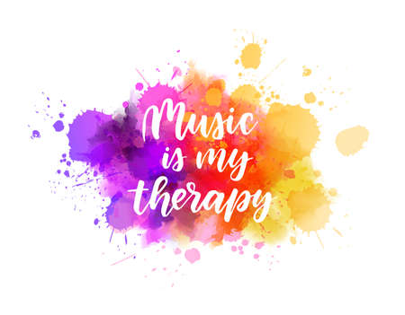 Music is my therapy - inspirational handwritten modern calligraphy lettering text on abstract watercolor paint splash background. Inspirational text.