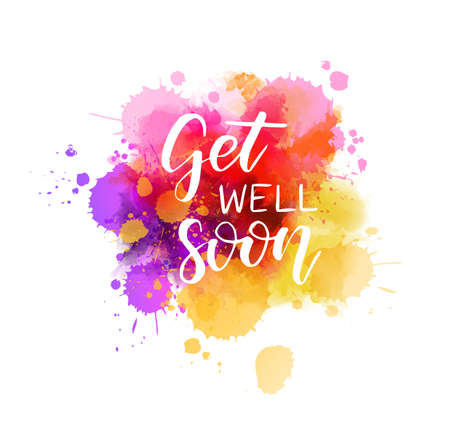 Get well soon - handwritten lettering on watercolor splash. Healthy life concept illustration. Inspirational calligraphy text.