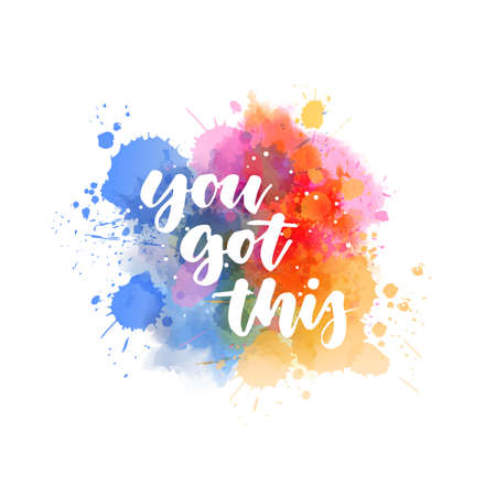 You got this - handwritten lettering on abstract painted watercolor splash. Blue and pink colored.