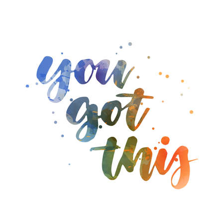 You got this - handwritten waterccolor lettering calligraphy with abstract dots decoration. Template typography for t-shirt, prints, banners, badges, posters, postcards, etc. Ilustração Vetorial
