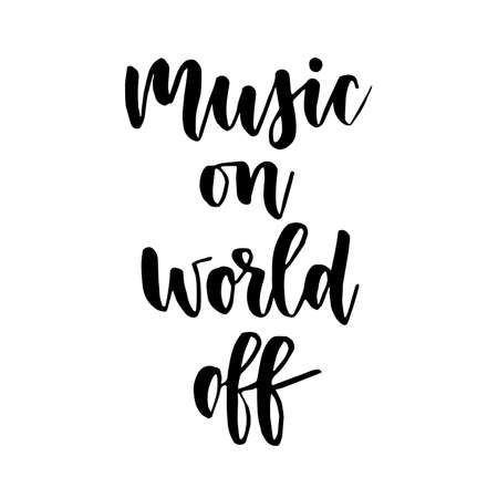 Music on world off - handwritten modern calligraphy inspirational text. Motivational handlettering. Template typography for t-shirt, prints, banners, badges, posters, postcards, etc. Stock Illustratie