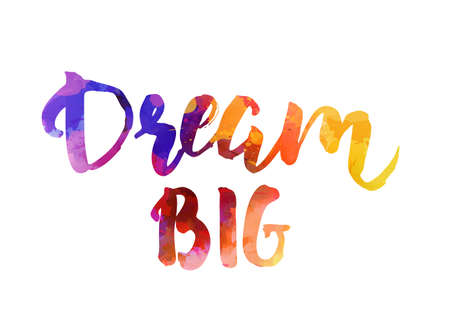 Dream big - watercolor calligraphy hand lettering phrase. Modern calligraphy inspirational quote. Template for your designs. Ilustração