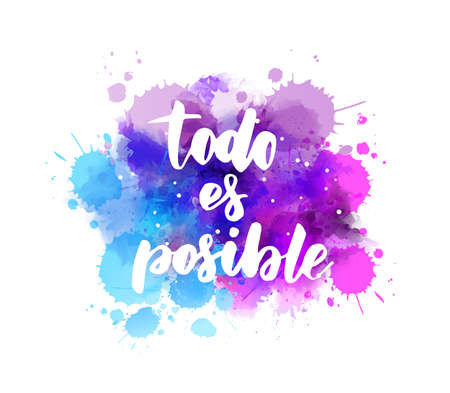 Todo es posible (Everything is possible in Spanish) - handwritten modern calligraphy lettering text on abstract watercolor paint splash background.  Purple and blue colored Ilustração