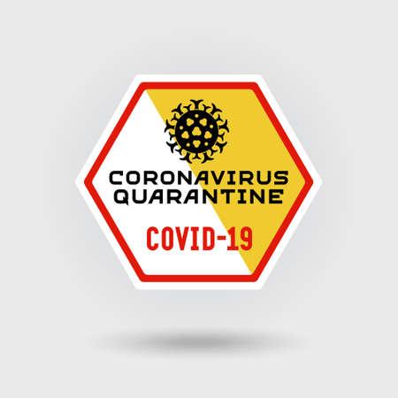 COVID-19 Coronavirus warning sign. Includes a stylized virus infection icon. The message warns of quarantine. Hexagonal shape design.