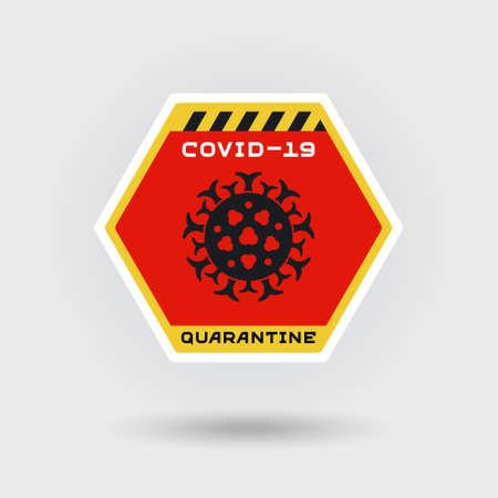 COVID-19 Coronavirus quarantine warning sign. Includes a stylized dangerous virus icon. The message warns of infection. Hexagonal shape design.