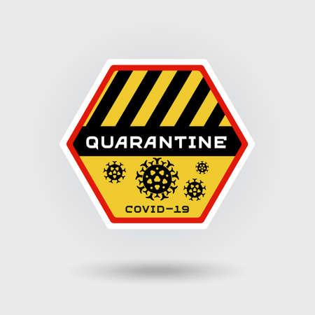 COVID-19 Coronavirus quarantine warning sign. Includes a stylized pathogen virus icon. The message warns of biohazard. Hexagonal shape design.