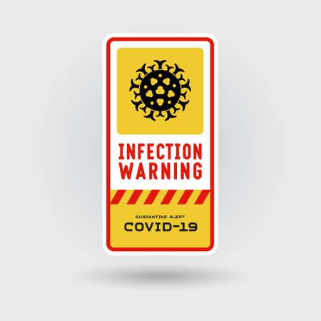 COVID-19 Coronavirus quarantine warning sign. Includes a stylized dangerous virus icon. The message warns of infection. Vertical shape design. Illusztráció