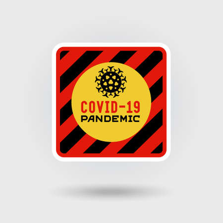 COVID-19 Coronavirus disease warning sign. Includes a stylized virus infection icon. The message warns of pandemic. Square shape design.
