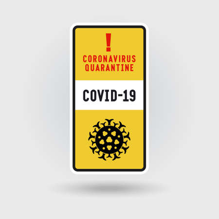 COVID-19 Coronavirus quarantine warning sign. Includes a stylized virus icon. The message warns of infection. Vertical shape layout.