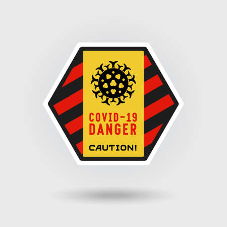COVID-19 Coronavirus disease warning sign. Includes a stylized virus infection icon. The message warns of danger. Hexagonal shape design.