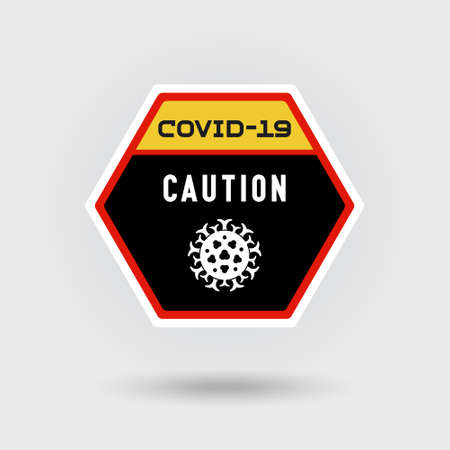 COVID-19 Coronavirus danger warning sign. Includes a stylized virus icon. The message warns of caution. Hexagonal shape layout.