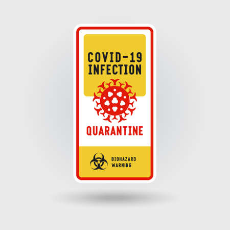 COVID-19 Coronavirus infection warning sign. Includes a stylized pathogen virus icon. The message warns of quarantine. Vertical shape design.