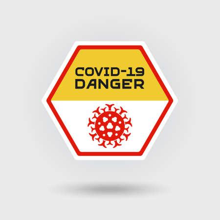 COVID-19 Coronavirus disease warning sign. Includes a stylized pathogen virus icon. The message warns of danger. Hexagonal shape design.