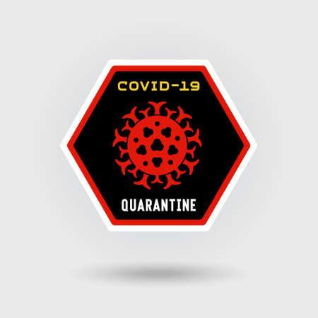 COVID-19 Coronavirus infection warning sign. Includes a stylized  virus icon. The message warns of quarantine. Hexagonal shape design.