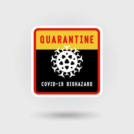 COVID-19 Coronavirus quarantine warning sign. Includes a stylized dangerous virus icon. The message warns of biohazard. Square shape design.