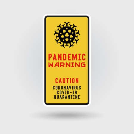 COVID-19 Coronavirus quarantine warning sign. Includes a stylized pneumonia virus icon. The message warns of pandemic. Vertical shape design.