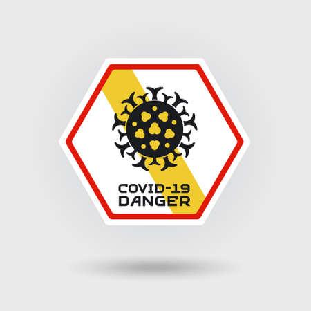 COVID-19 Coronavirus infection warning sign. Includes a stylized pneumonia virus icon. The message warns of danger. Hexagonal shape layout. Illusztráció