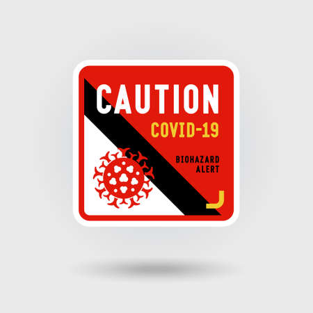 COVID-19 Coronavirus warning sign. Includes a stylized red virus icon. The message warns of the biohazard alert. Square shape design.