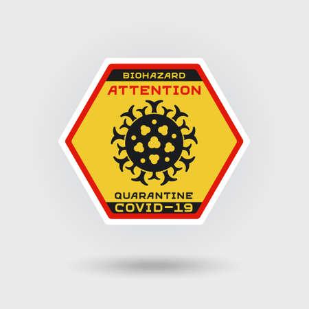 COVID-19 Coronavirus quarantine warning sign. Includes a stylized pathogen virus icon. The message warns of biohazard. Hexagonal shape layout.