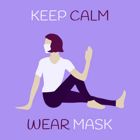 Keep calm and wear mask. Girl in mask sitting in yoga pose. COVID-19 self isolation. Marichyasana. Marichi's Pose. Coronavirus prevention. 2019-nCoV self quarantine. Vector flat illustration.