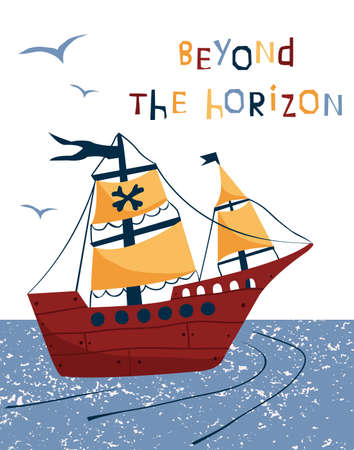 A pirate ship is sailing in the sea. The inscription is there over the horizon. Vector illustration, travel and adventure concept for design of children's products. Illustration