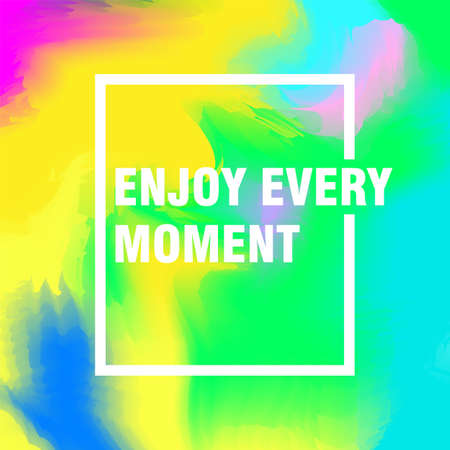 Enjoy every moment motivational quote. Inspiration and motivation quote on watercolor background. Vecor illustration Imagens - 125462151