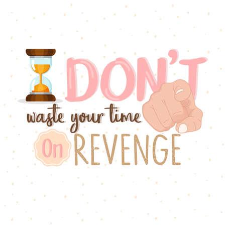 venganza: Pare el desperdiciar de su tiempo en la venganza o pare el odio el texto de la cita de motivación