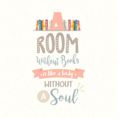 a room without book body without soul vector quotes reading motivation Stock Vector - 81207841