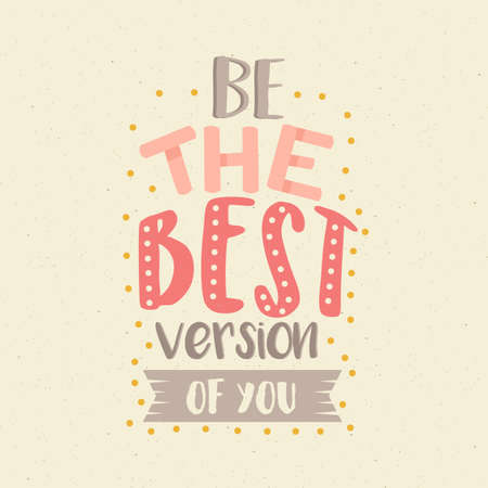 version: Be the best version of you fun color quotes motivation poster vector