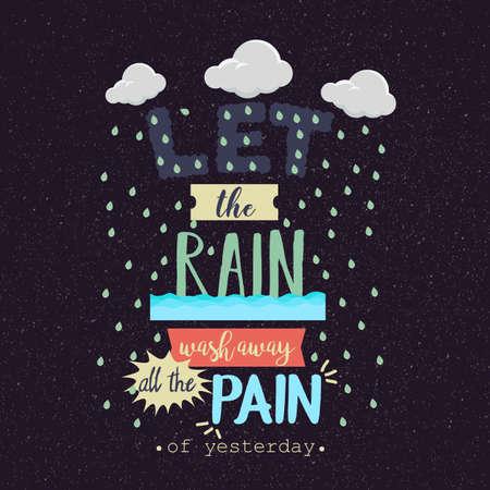 Let the rain wash away the pain motivation quotes poster text Illusztráció