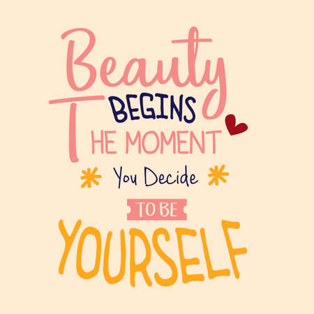 The beauty begins the moment you decide to be yourself, quotes typography poster. Inspiration text word decoration motivational. Vector illustration Illusztráció