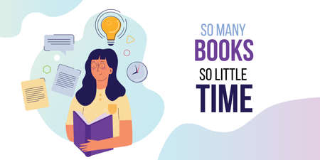 So many books so little time. girl with the big book in hands . Inspiration for reading quotes. Vector