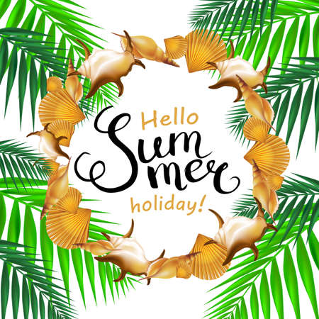 Hello summer holiday handwritten calligraphy with shells border and palm leaves. Vector Illustration.