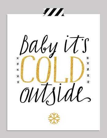cold: Hand drawn typography card. Baby its cold outside hand-lettering greetings poster isolated on white background. Vector illustration. Illustration