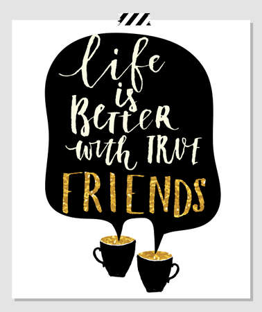 best background: life is better with friends. Card for best friends. Hand lettering quote on a white vector background with gold stars Illustration