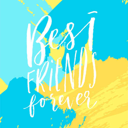 Friendship Day greeting card. Best friends forever. Bright postcard, poster for best friends. Hand lettering quote on a yellow and blue colorful vector background