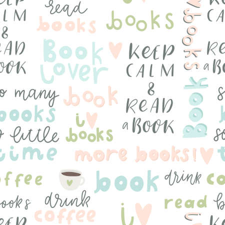 Book lover seamless pattern. Hand drawn quotes and words about books for design wrapping paper, textile, invitations, posters and cards. Illustration