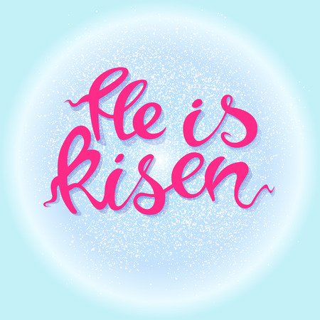 Easter banner with text He is risen with circle. Vector illustration background. Easter background. Hand drawn text He is risen. Easter christian motive. Hand written calligraphy.